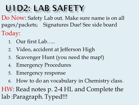 Do Now: Safety Lab out. Make sure name is on all pages/packets; Signatures Due! See side board Today: 1. Our first Lab….. 2. Video, accident at Jefferson.