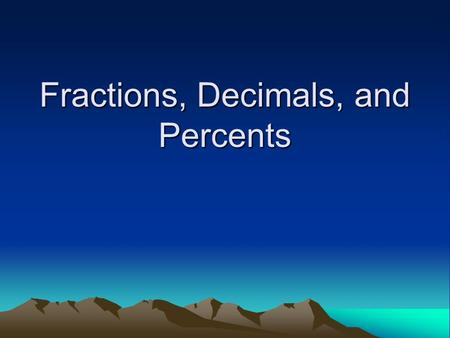 Decimals and Fractions - ppt download