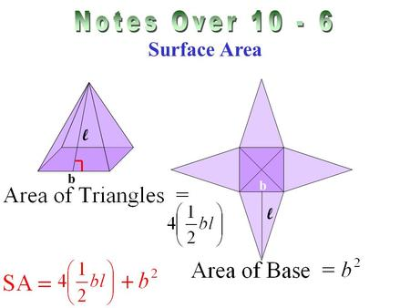 Surface Area b b l l Cone. Surface Area Sphere.