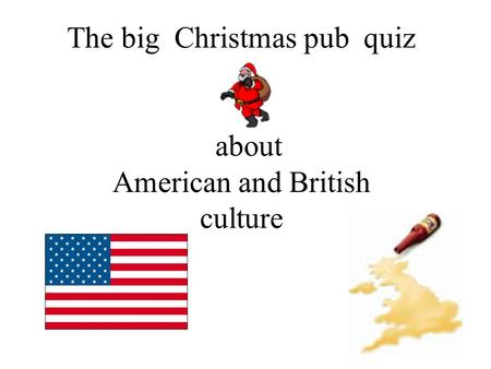 The big Christmas pub quiz about American and British culture.