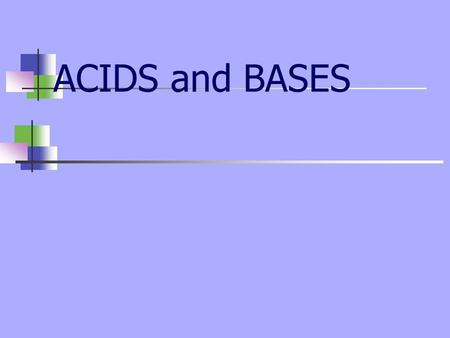 ACIDS and BASES pH indicators pH indicators are valuable tool for determining if a substance is an acid or a base. The indicator will change colors in.