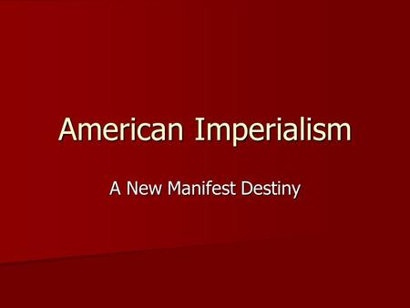 "factors responsible for new imperialism American imperialism: a term that refers to the economic, military, and cultural influence of the united states on other countries expansion and power ""american imperialism"" is a term that refers to the economic, military, and cultural influence of the united states on other countries."