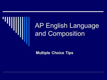 AP English Language and Composition Multiple Choice Tips.