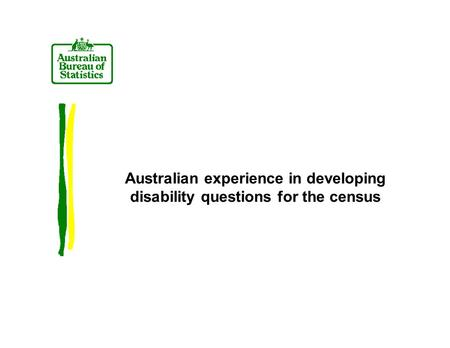 Australian experience in developing disability questions for the census.