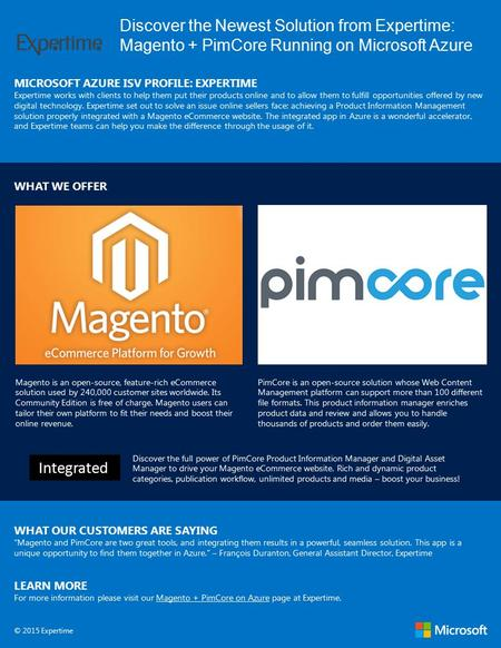 Discover the Newest Solution from Expertime: Magento + PimCore Running on Microsoft Azure MICROSOFT AZURE ISV PROFILE: EXPERTIME Expertime works with clients.