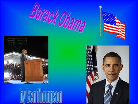 Barack Hussein Obama was a comity organizer in Chicago before earning his law degree Barack Obama was born on August 4, 1961)