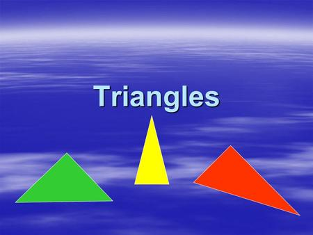 Triangles. Take a rectangular piece of paper. Fold it in half.