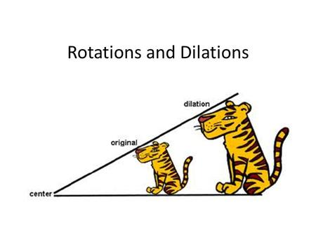 Rotations and Dilations ROTATION A rotation is a transformation that turns a figure about (around) a point or a line. The point a figure turns around.