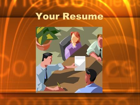 Your Resume. What is a Resume? A resume is a brief summary of your personal details, educational and professional life. It covers aspects of your background.
