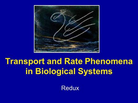 Transport and Rate Phenomena in Biological Systems Redux.