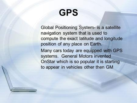 GPS Global Positioning System- is a satellite navigation system that is used to compute the exact latitude and longitude position of any place on Earth.