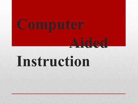 Computer Aided Instruction. I.Objectives: A.General 1.Appreciate social and Ballroom dance as a way of socialization and recreation 2.Asses performance.