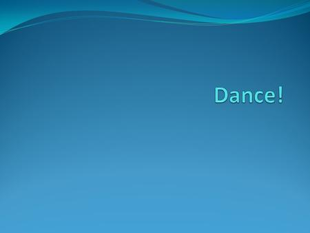 Examples of Dancing Break dancing:   Ballroom dancing: