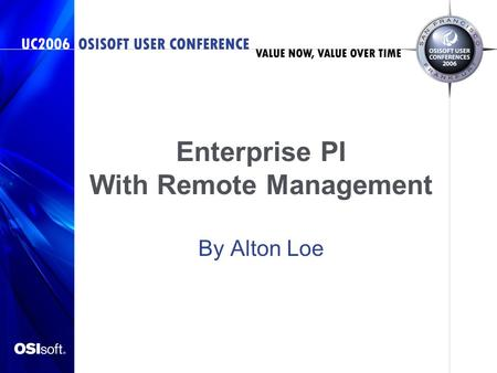Enterprise PI With Remote Management By Alton Loe.