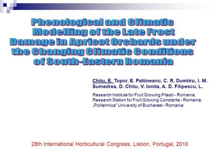 Chitu, E. Topor, E. Paltineanu, C. R. Dumitru, I. M. Sumedrea, D. Chitu, V. Ionita, A. D. Filipescu, L. Research Institute for Fruit Growing Pitesti -