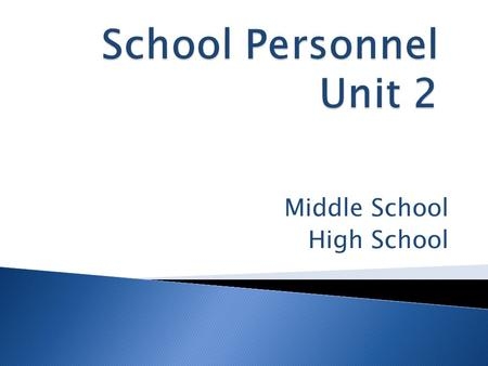 Middle School High School.  Staff  Teacher  Teacher Assistant  Secretary  Nurse  Counselor  Volunteer  ITRT  Principal  AP  Security  Library.