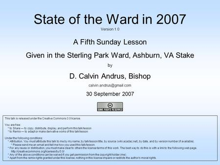 State of the Ward in 2007 Version 1.0 A Fifth Sunday Lesson Given in the Sterling Park Ward, Ashburn, VA Stake by D. Calvin Andrus, Bishop