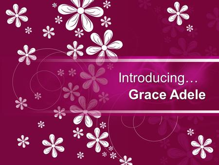 Introducing… Grace Adele. What is Grace Adele? Grace Adele is a new Scentsy Family brand which launched Aug. 1, 2012. Grace Adele offers a way to create.