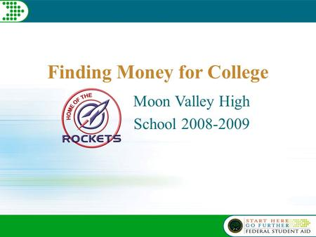 Finding Money for College Moon Valley High School 2008-2009.