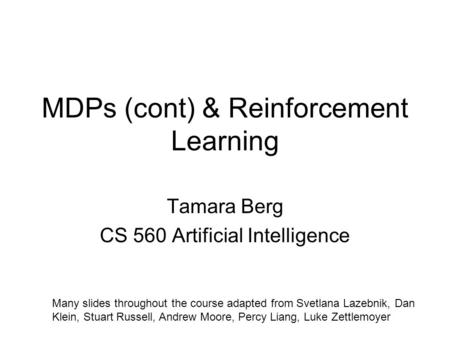 MDPs (cont) & Reinforcement Learning