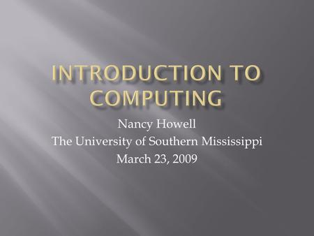 Nancy Howell The University of Southern Mississippi March 23, 2009.