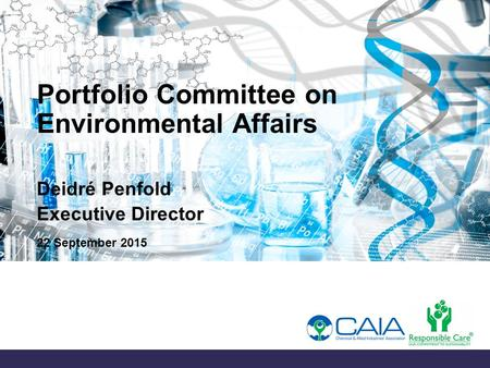 Portfolio Committee on Environmental Affairs Deidré Penfold Executive Director 22 September 2015.