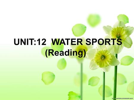 UNIT:12 WATER SPORTS (Reading). Look at the pictures and give their correct names water polo rowing swimming Scuba-diving.