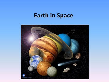 Earth in Space. What is in a Star System? A star Planets- large, spherical objects orbiting the star. Satellites- another word for moons, which are variously.