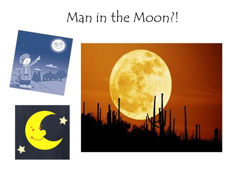 Man in the Moon?!.