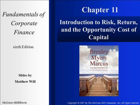 Chapter 11 Fundamentals of Corporate Finance sixth Edition Slides by Matthew Will McGraw-Hill/Irwin Copyright © 2007 by The McGraw-Hill Companies, Inc.