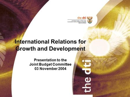 International Relations for Growth and Development Presentation to the Joint Budget Committee 03 November 2004.
