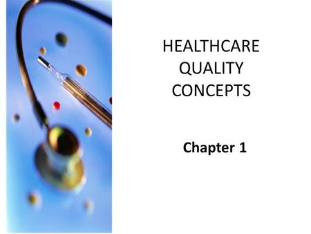 HEALTHCARE QUALITY CONCEPTS Chapter 1 Changing Perspectives in Quality Participants can identify 3 types of disruptive behavior. Participants can identify.