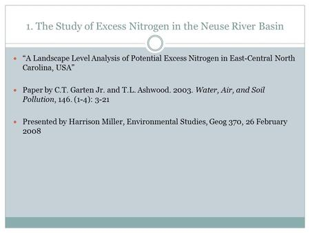 "1. The Study of Excess Nitrogen in the Neuse River Basin ""A Landscape Level Analysis of Potential Excess Nitrogen in East-Central North Carolina, USA"""
