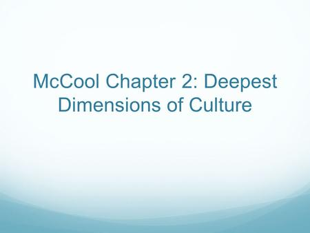 McCool Chapter 2: Deepest Dimensions of Culture