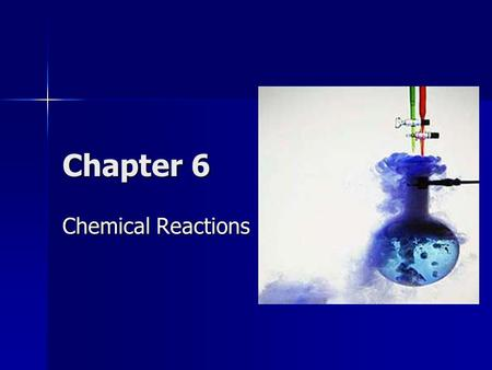 Chapter 6 Chemical Reactions Section 1: The Nature of Chemical Reactions Chemical ReactionsChemical Reactions Chemical reactions occur when substances.