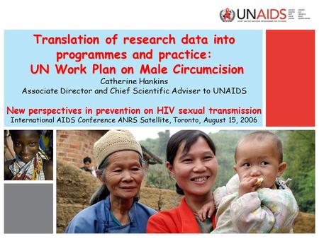 Translation of research data into programmes and practice: UN Work Plan on Male Circumcision Translation of research data into programmes and practice: