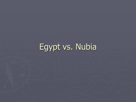 Egypt vs. Nubia. Background Egypt ► Middle Kingdom defeated  By who?  With what technology? ► Hyksos (1640-1570 B.C.) ► Egyptians get upset  Queen.