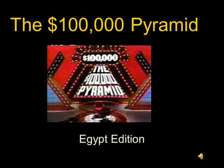 Egypt Edition The $100,000 Pyramid. Mummification Pyramids Pharaoh where Art thou Anything Egypt Archaelology Geography.