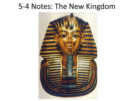 5-4 Notes: The New Kingdom