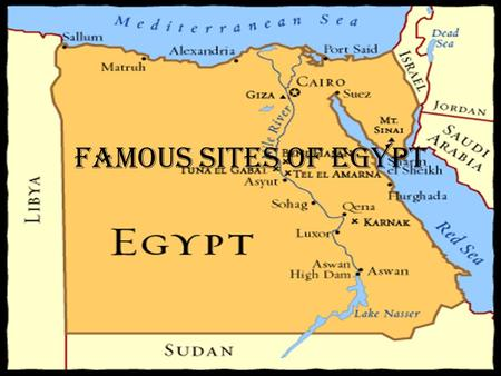 Famous Sites of Egypt. Great Pyramid Of Giza This is largest of the three pyramids. It is the oldest member of the seven ancient wonders of the world.
