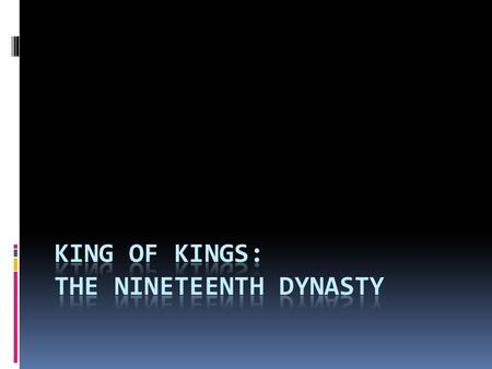 The Nineteenth Dynasty  Along with the Third, Fourth, and Eighteenth Dynasties, the Nineteenth is one of the most famous in the 3000 year history of.