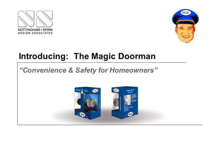 "Introducing: The Magic Doorman ""Convenience & Safety for Homeowners"""