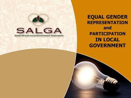 EQUAL GENDER REPRESENTATION and PARTICIPATION IN LOCAL GOVERNMENT.