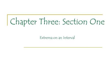 Chapter Three: Section One Extrema on an Interval.