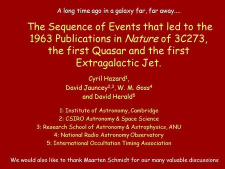 A long time ago in a galaxy far, far away...... The Sequence of Events that led to the 1963 Publications in Nature of 3C273, the first Quasar and the first.
