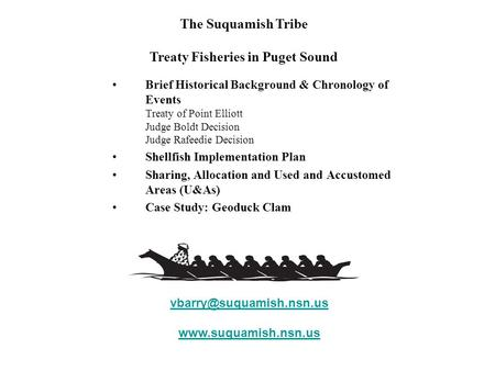 The Suquamish Tribe Treaty Fisheries in Puget Sound  Brief Historical Background & Chronology of Events Treaty.