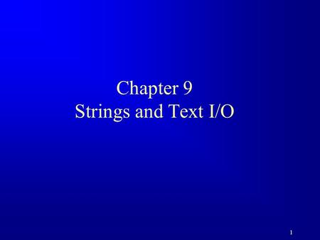 1 Chapter 9 Strings and Text I/O. 2 Objectives F To use the String class to process fixed strings. F To use the Character class to process a single character.