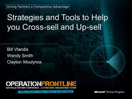 Strategies and Tools to Help you Cross-sell and Up-sell Bill Vlandis Wendy Smith Clayton Moulynox.