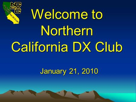 Welcome to Northern California DX Club January 21, 2010.