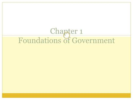 Chapter 1 Foundations of Government
